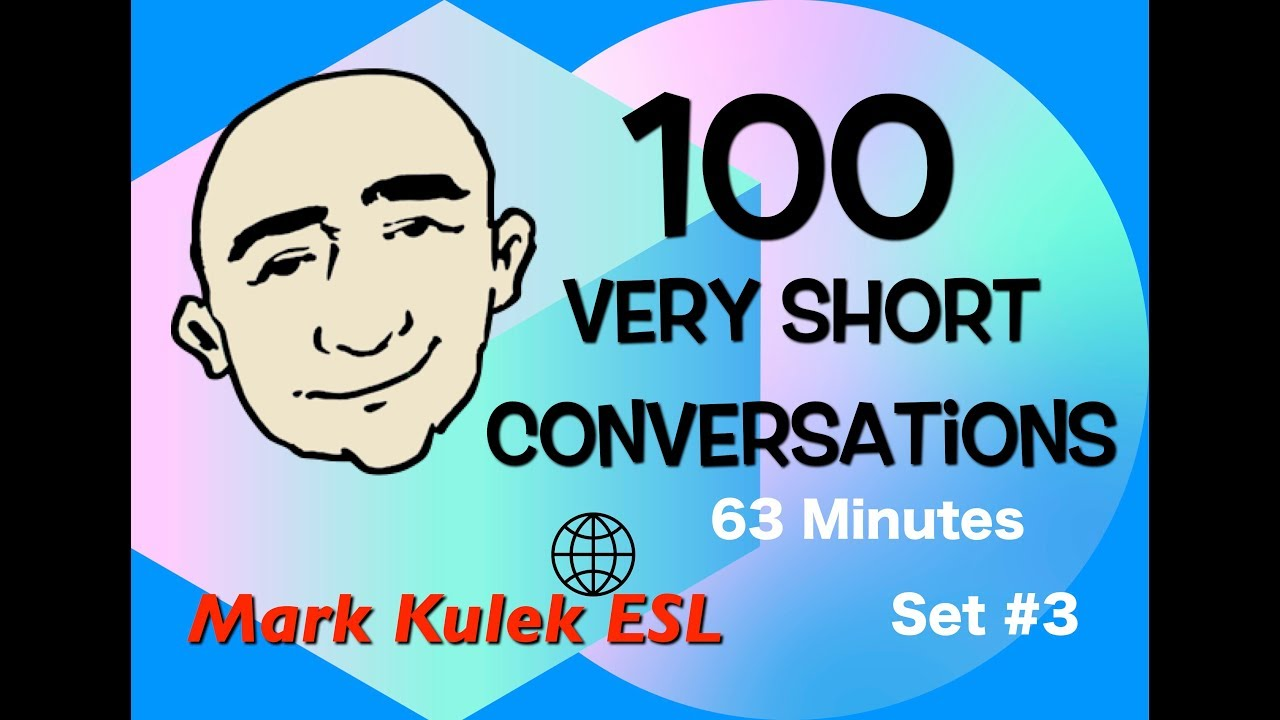 100 Very Short Conversations - English speaking practice #3   Mark Kulek - ESL