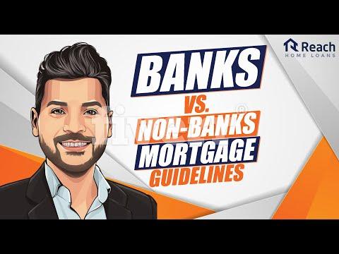 Banks Vs Non Banks Mortgage Loan Guidelines