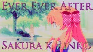 Ever Ever After pt2 - Sakura and Rinko
