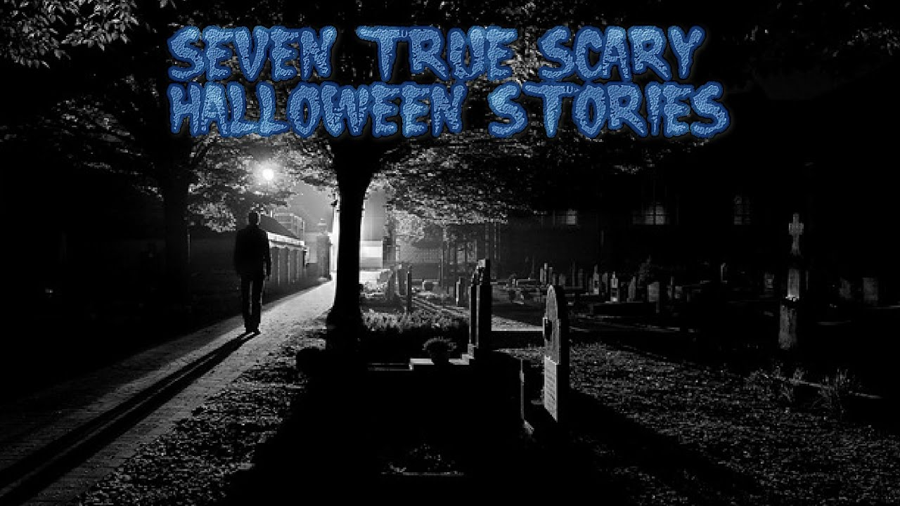 true scary halloween stories 7 true scary halloween stories