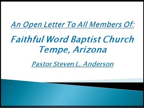 An Open Letter To All Members Of Faithful Word Baptist Church - Tempe Arizona