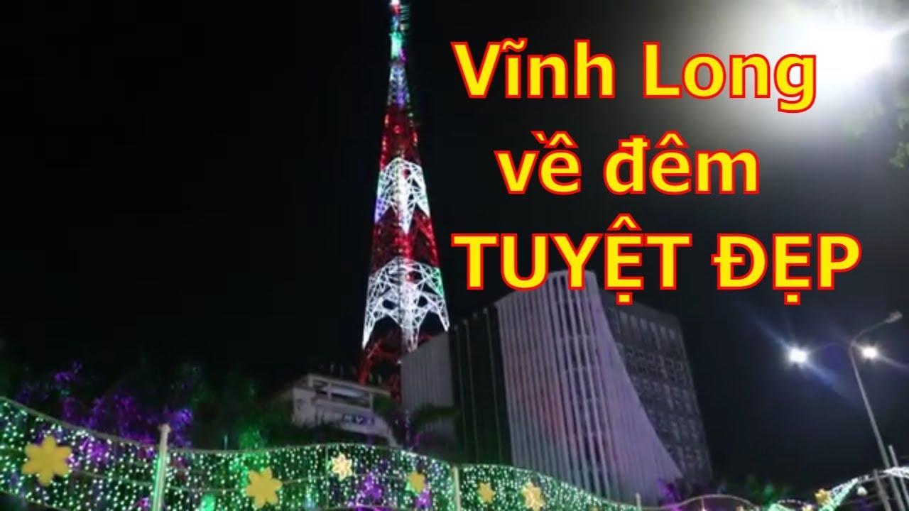 Thành phố Vĩnh Long về đêm || Những hình ảnh mới nhất về về đêm - TUYỆT ĐẸP BÀ CON.