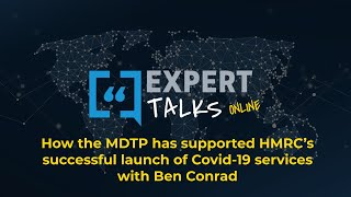 How the MDTP has supported HMRC's successful launch of Covid-19 services with Ben Conrad