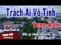 Karaoke Trách Ai Vô Tình Tone Nam Nhạc Sống Trọng Hiếu mp3