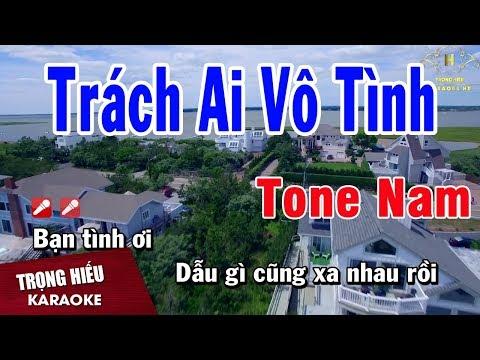 Karaoke Trách Ai Vô Tình Tone Nam Nhạc Sống   Trọng Hiếu