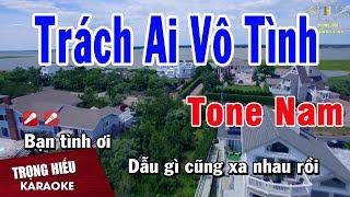 Karaoke Trách Ai Vô Tình Tone Nam Nhạc Sống | Trọng Hiếu