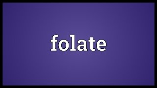 Folate Meaning