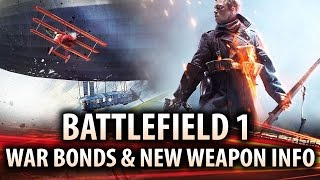 BATTLEFIELD 1 - War Bonds, New Weapon Progression System and Teamplay Mechanics (BF1 Gameplay)