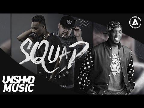 Deraj & B.Cooper - Squad feat. Derek Minor