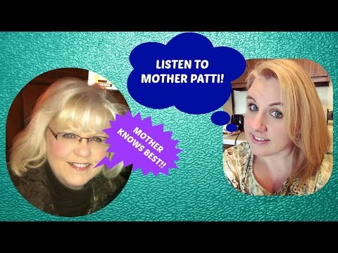 Listen To Mother Patti! Vlog #125