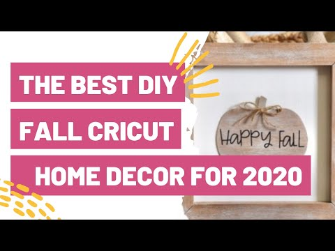 The BEST DIY Fall Cricut Home Decor For 2020!