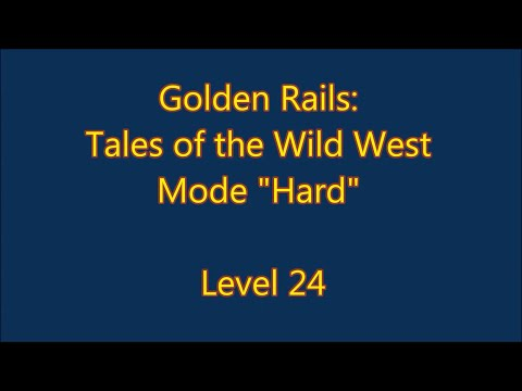 Golden Rails: Tales of the Wild West Level 24  