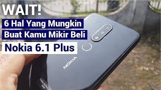 WAIT! 6 Hal Yg Mungkin Buat Kamu Mikir Beli Nokia 6.1 Plus