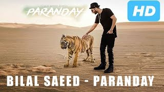 BILAL SAEED - PARANDAY - LATEST BILAL'S PUNJABI SONGS OF 2016 (Official)