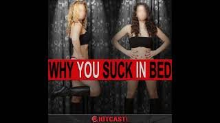 WHY YOU SUCK IN BED ep134 - The Handjob Of God