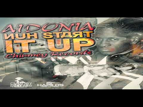 AIDONIA - NUH START IT UP - CHIMNEY RECORDS - JULY 2012
