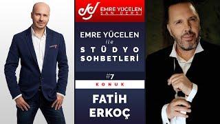 Gambar cover Fatih Erkoç - Emre Yücelen İle Stüdyo Sohbetleri #7