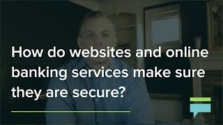 How do websites and online banking services make sure they are secure? - Credit Card Insider