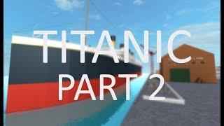Roblox Titanic Movie (Part 2)
