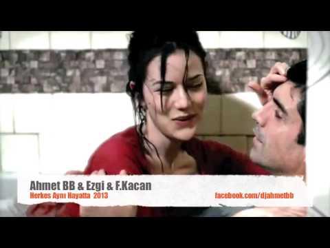 Ahmet BB  feat  Ezgi & Funda Herkes Aynı Hayatta Remix HD 2013