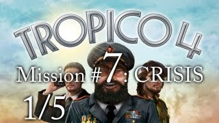 Tropico 4 - Mission 7: Crisis - Part 1/5