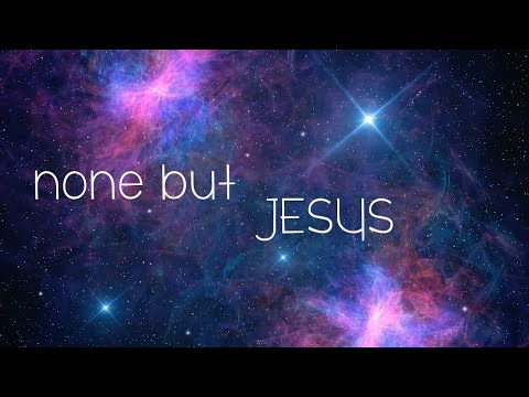 None But Jesus w/ Lyrics (Hillsong)