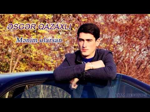Esger Qazaxli - Menim olarsan