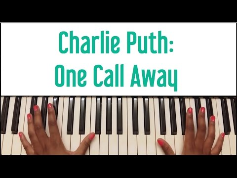 Charlie Puth - One Call Away: Piano Tutorial