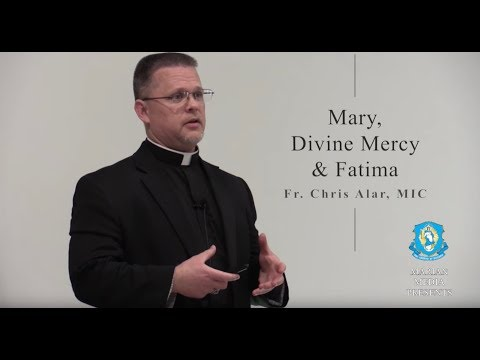 Fr. Chris Alar, MIC, Mary and Divine Mercy and Fatima April 22 2017