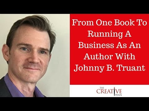 From One Book To Running A Business As An Author With Johnny B. Truant