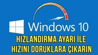 KESİN ÇÖZÜM, Windows 10 Hızlandırma Ayarı - Turbo Mod!