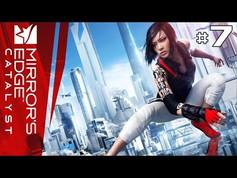 Mirror's Edge Catalyst - Let's Play #7 [HD]