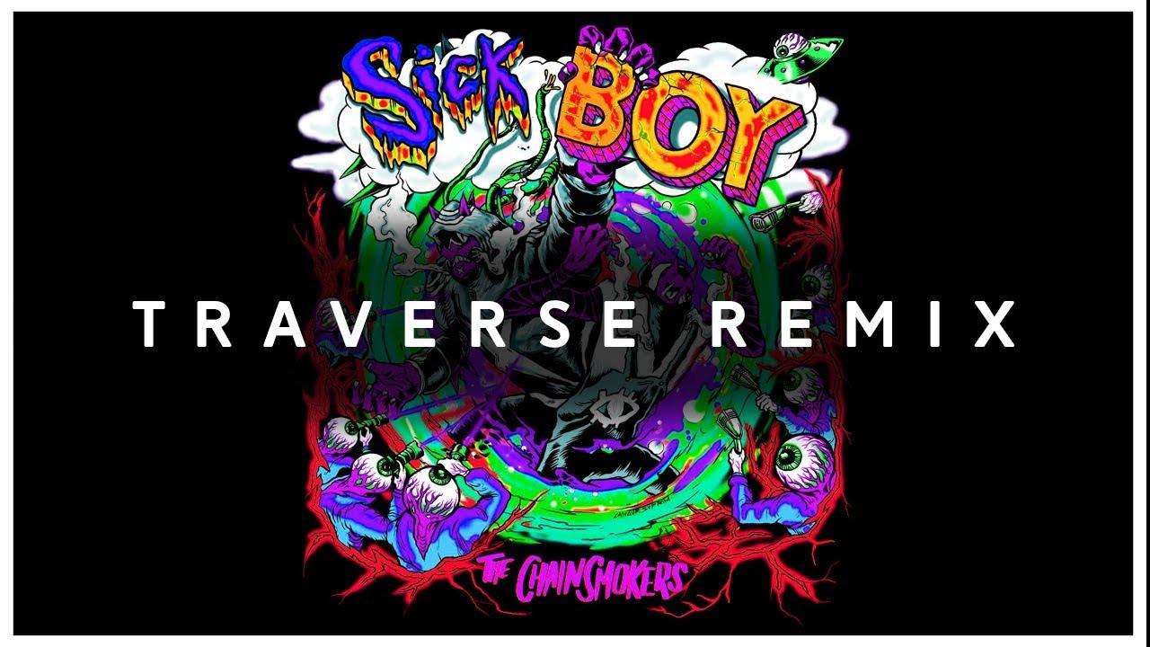 The Chainsmokers - Sick Boy (Traverse Remix)