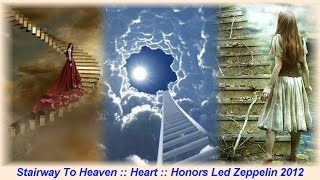 Stairway To Heaven :: Heart :: Honors Led Zeppelin 2012