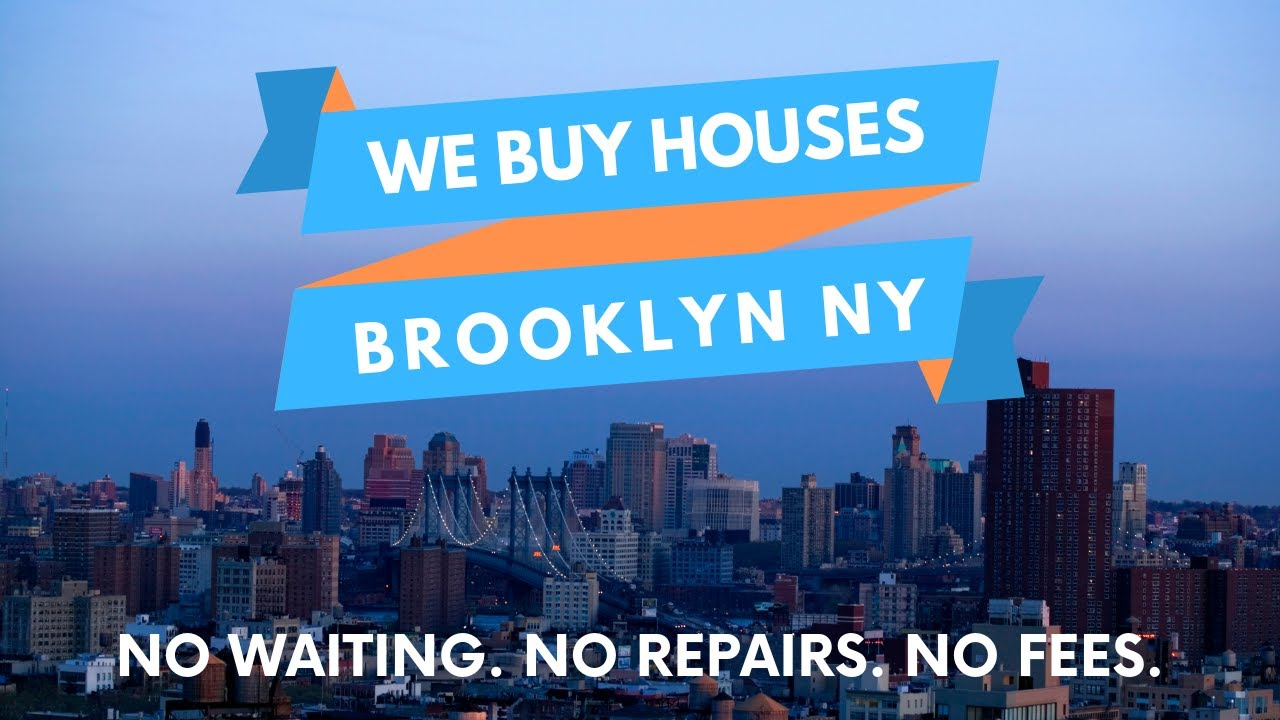 Sell Your Brooklyn Home FAST. We Buy Houses Brooklyn NY! (914) 559-2579