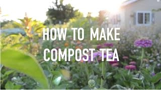 Flower Farm Chronicals No. 04 - How to Make Compost Tea
