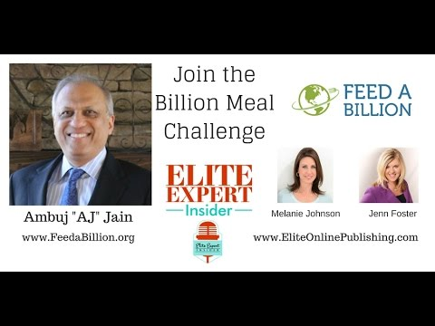 "Dr. Ambuj ""AJ"" Jain - Feed a Billion - Feed the Hungry"