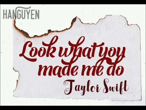 (Vietsub) Look What You Made Me Do-Taylor Swift