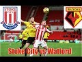Video Gol Pertandingan Stoke City vs Watford