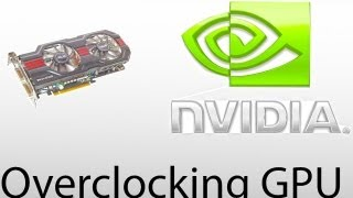 how to properly safely overclock a nvidia graphics card