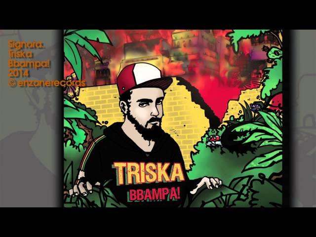 Triska | Signora (Bbampa | EnZonerecords 2014) Reggae Siciliano