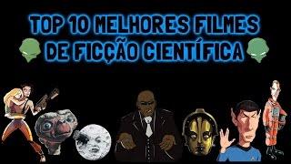 Top 10 Melhores Filmes de Ficção Científica