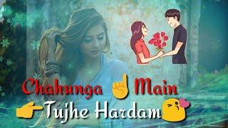 Download Chahunga Main Tujhe Hardam | New Virson Status | Satyajeet Jena |