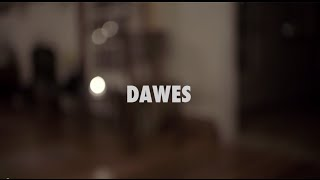 Dawes - Now That It