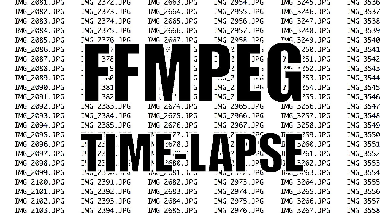FFmpeg Timelapse: Image sequence to a movie
