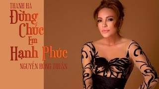 Đừng Chúc Em Hạnh Phúc (Lyrics Video) - Thanh Hà