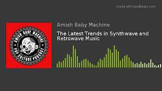 The Latest Trends in Synthwave and Retrowave Music