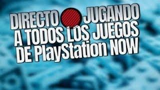 DIRECTO🔴JUGANDO A TODOS LOS JUEGOS DE PlayStation NOW parte 2