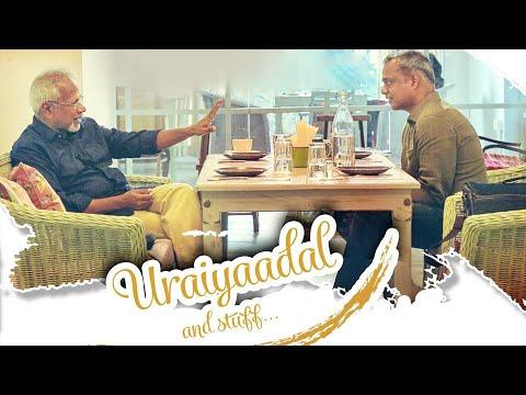 Uraiyaadal and stuff..  Gautham Vasudev Menon & Mani Ratnam