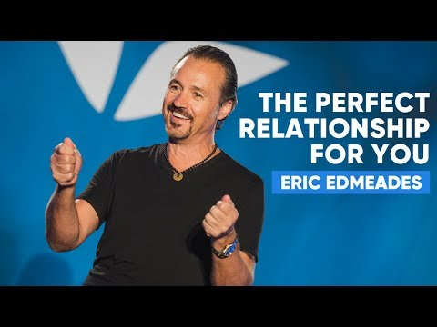 The Perfect Relationship, For You   Eric Edmeades